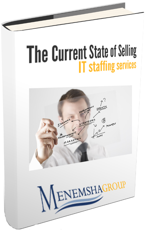 The Current State of Selling IT Staffing Services