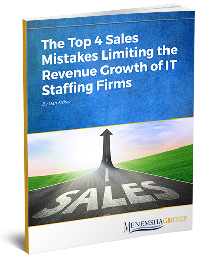 The Top 4 Sales Mistakes Limiting the Revenue Growth of IT Staffing Firms